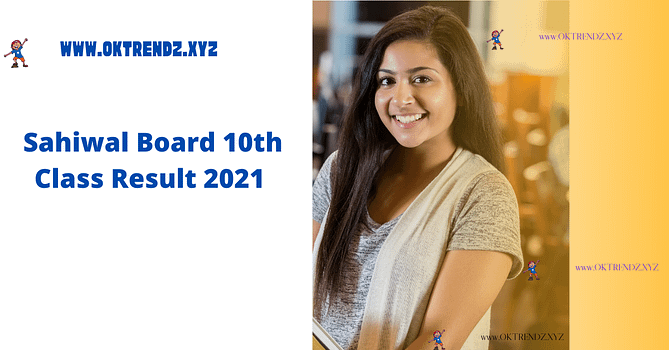 Bise Sahiwal Board 10th Class Result 2021