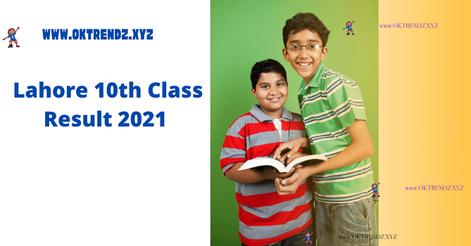 Lahore 10th Class Result 2021