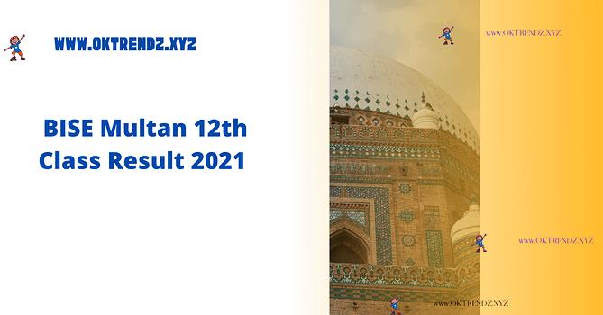 BISE Multan 12th Class Result 2021 |2nd year FA, FSC, ICS, ICOM