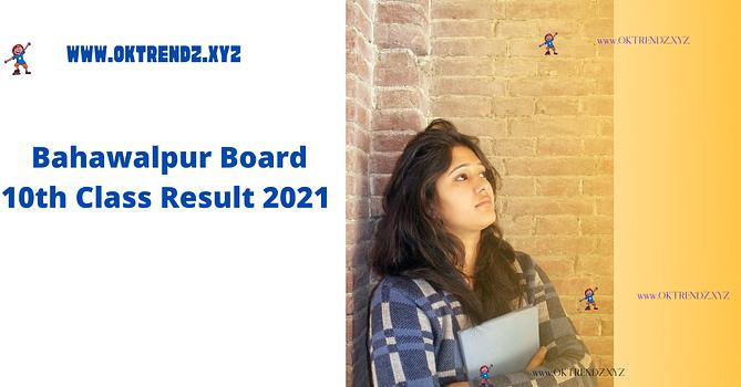 Online 10th Class Result 2021 BISE Bahawalpur Board