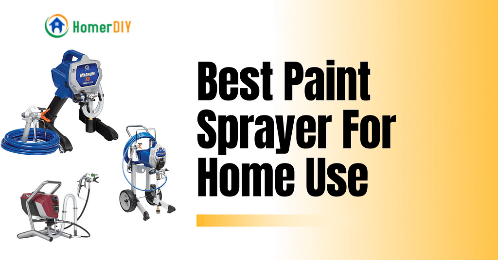 Best Paint Sprayer For Home Use